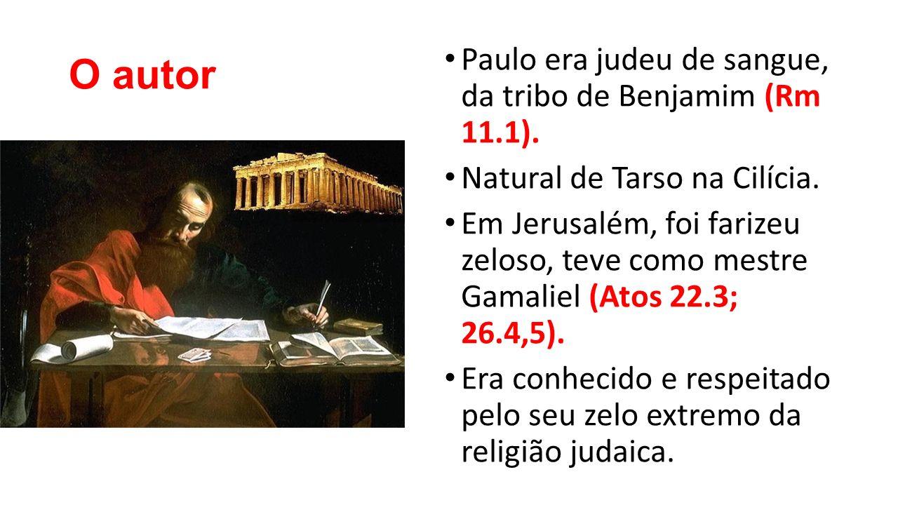O autor Paulo era judeu de sangue, da tribo de Benjamim (Rm 11.1).