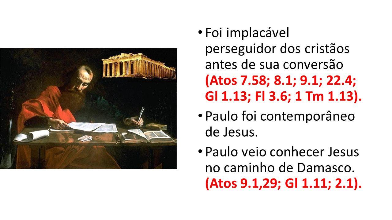 Foi implacável perseguidor dos cristãos antes de sua conversão (Atos 7
