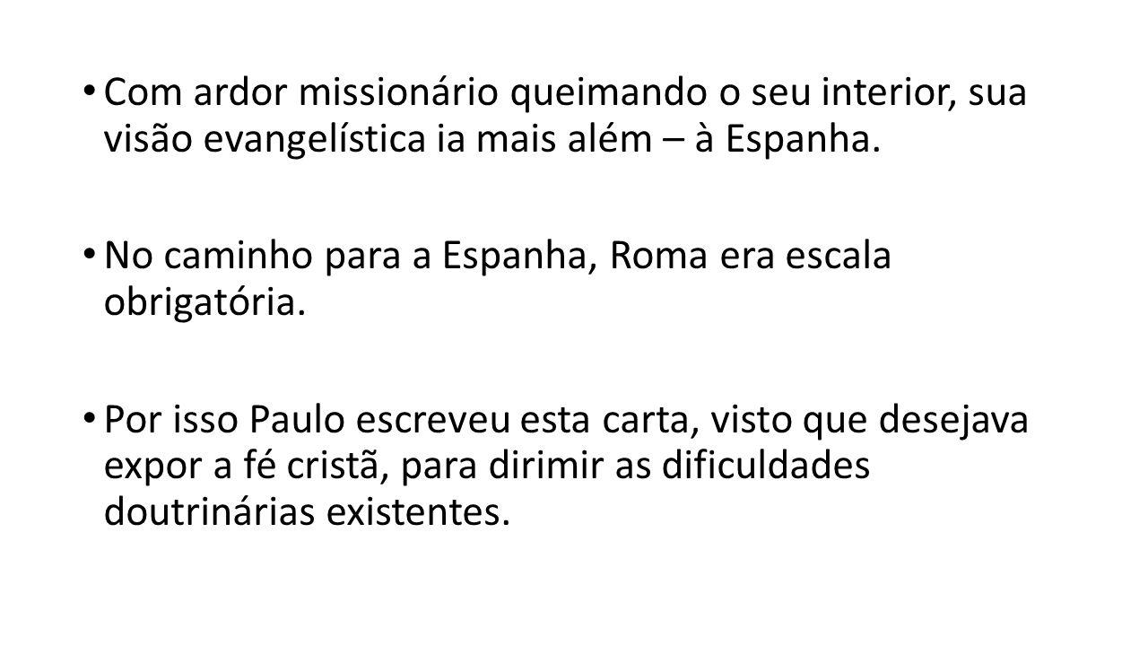 Com ardor missionário queimando o seu interior, sua visão evangelística ia mais além – à Espanha.