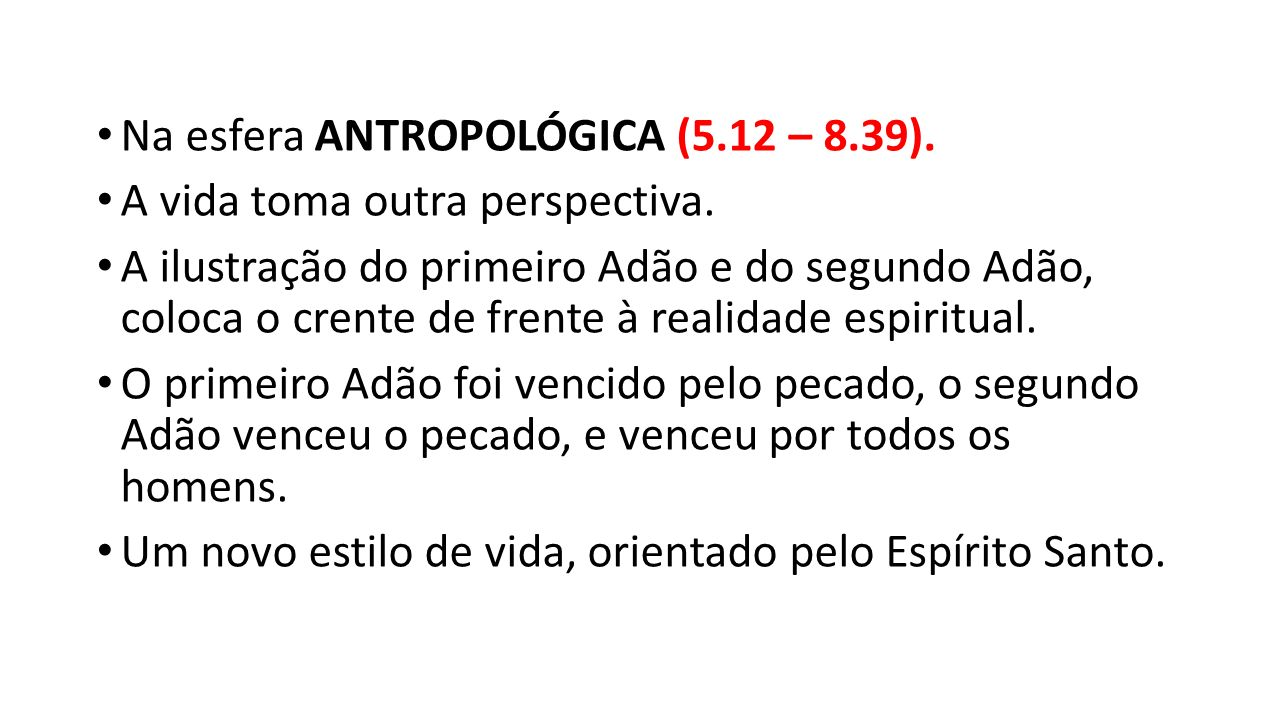 Na esfera ANTROPOLÓGICA (5.12 – 8.39).