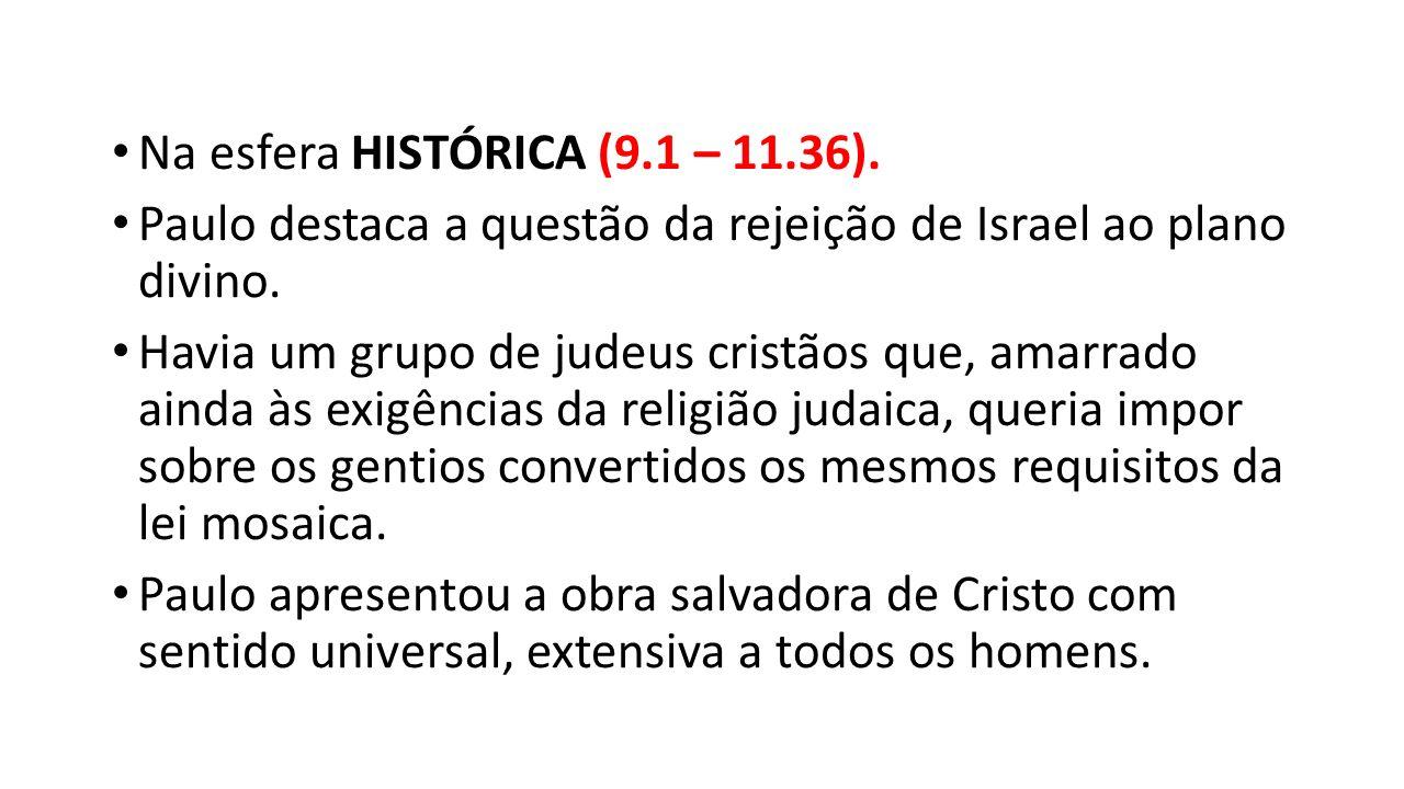 Na esfera HISTÓRICA (9.1 – 11.36).