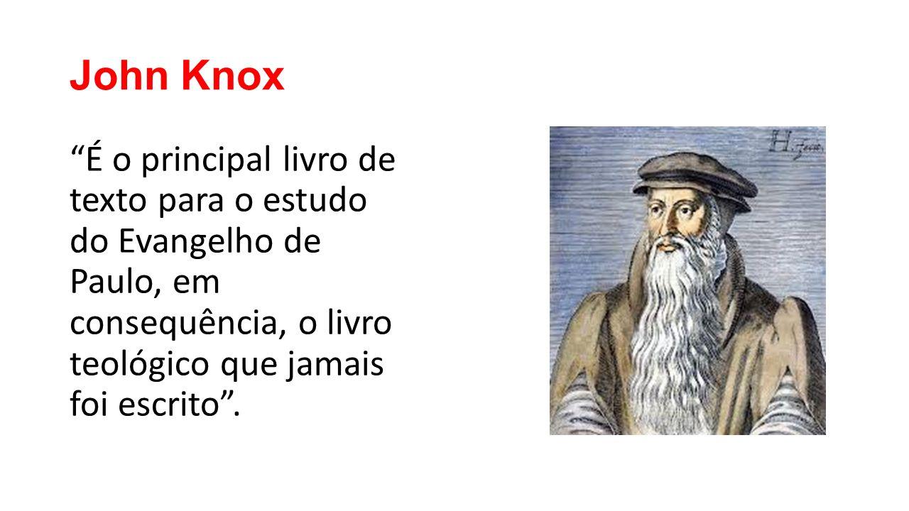 John Knox É o principal livro de texto para o estudo do Evangelho de Paulo, em consequência, o livro teológico que jamais foi escrito .