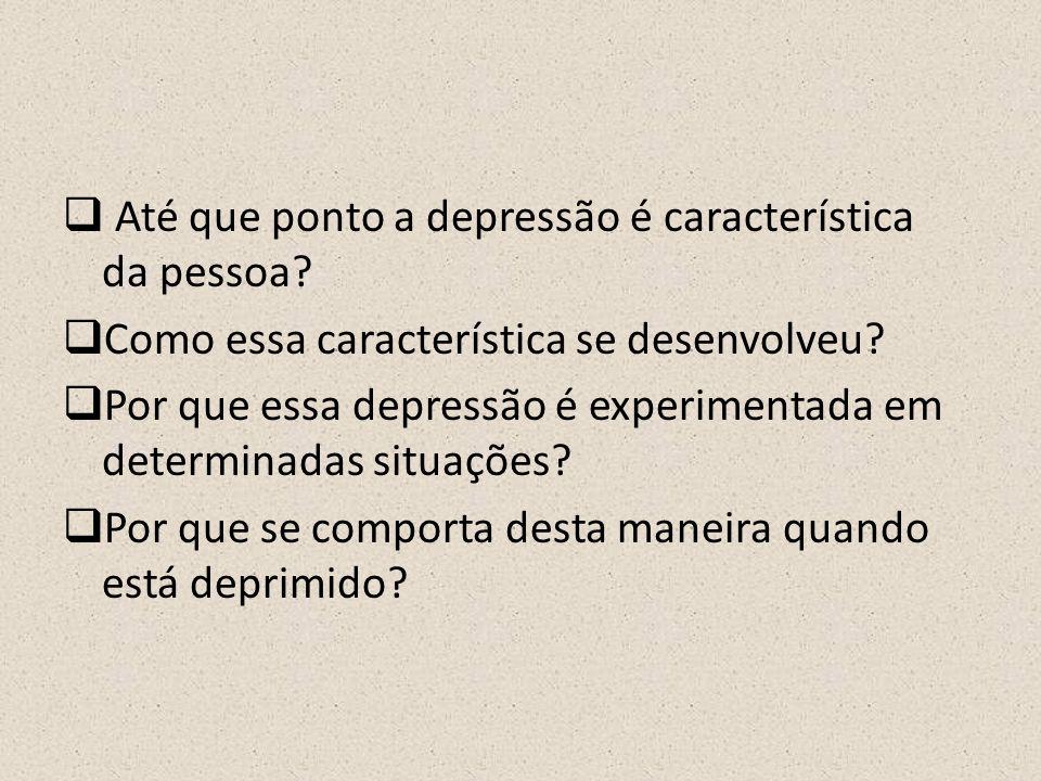 Até que ponto a depressão é característica da pessoa