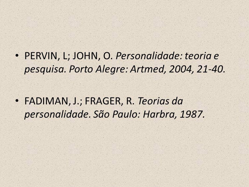 PERVIN, L; JOHN, O. Personalidade: teoria e pesquisa