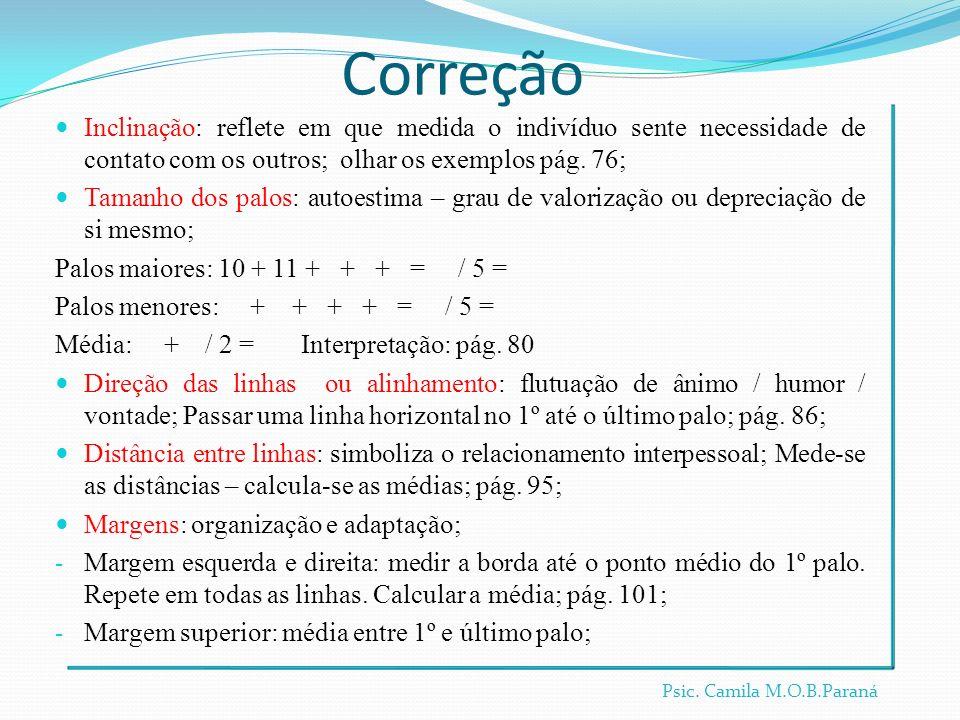 Correção Inclinação: reflete em que medida o indivíduo sente necessidade de contato com os outros; olhar os exemplos pág. 76;