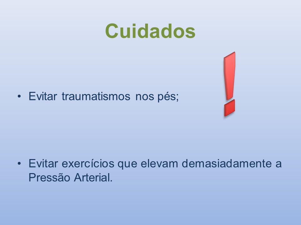 ! Cuidados Evitar traumatismos nos pés;