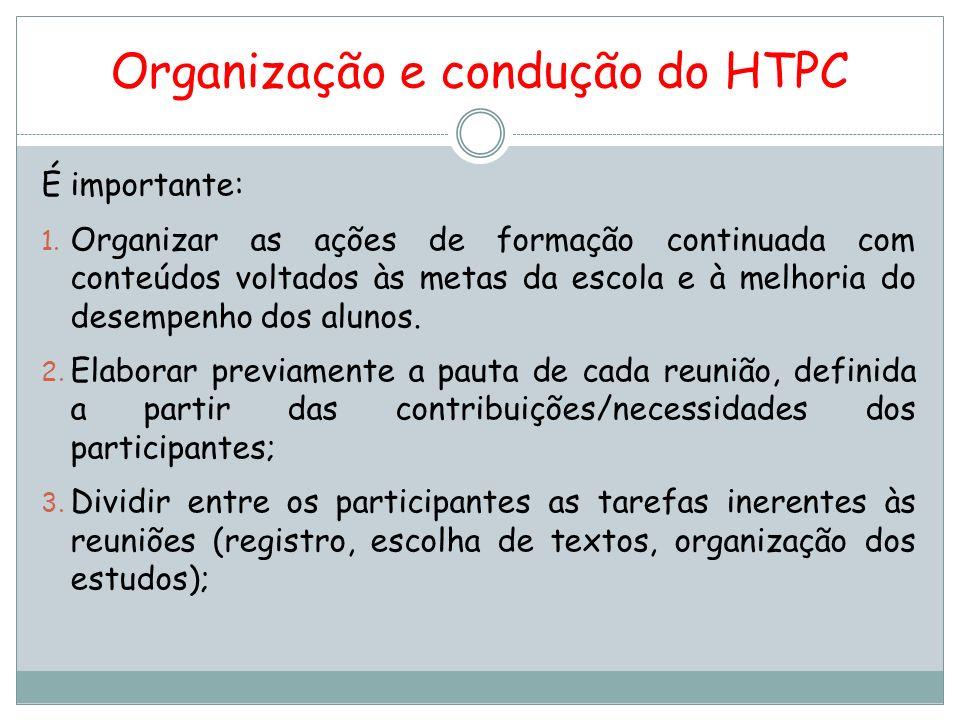 Organização e condução do HTPC