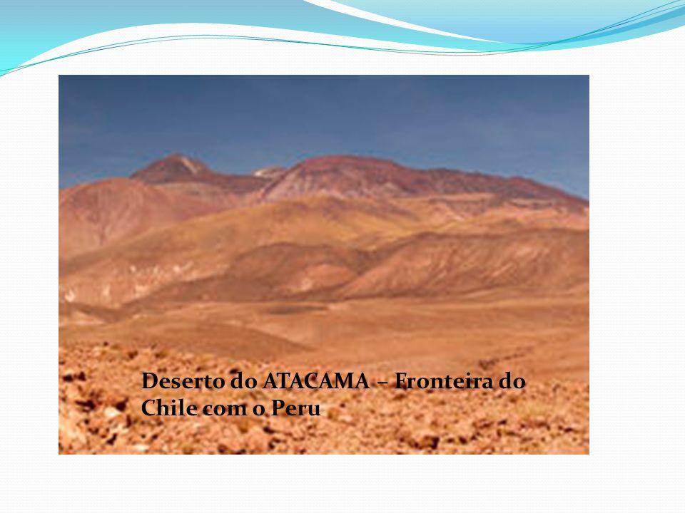 Deserto do ATACAMA – Fronteira do Chile com o Peru