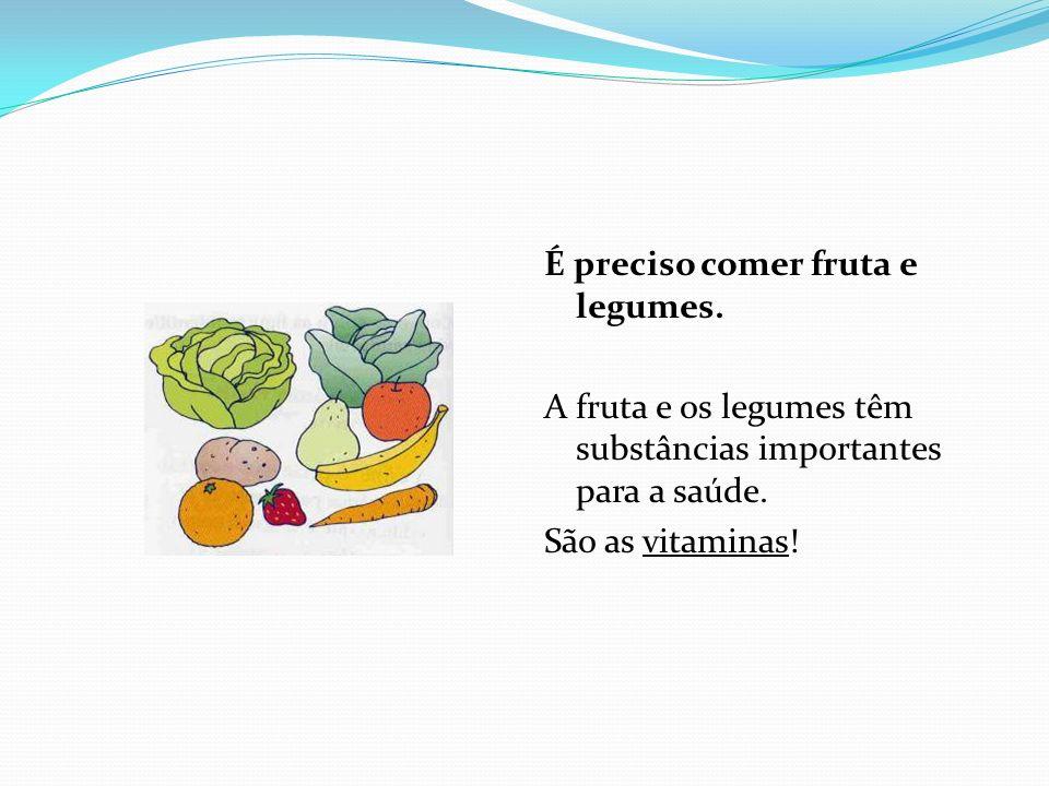 É preciso comer fruta e legumes