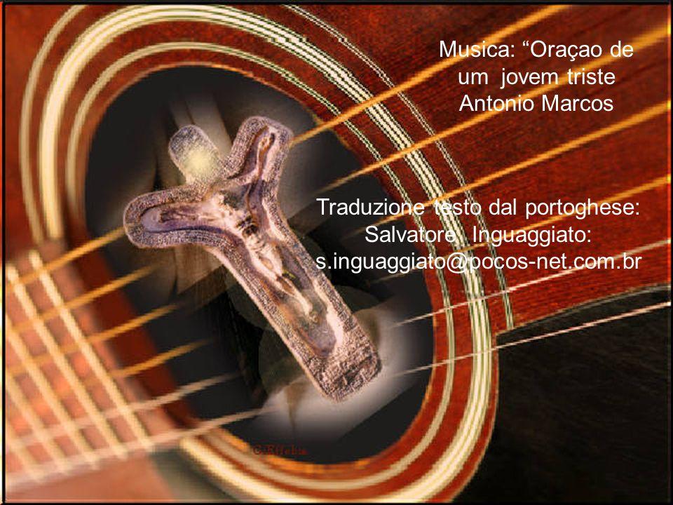 Traduzione testo dal portoghese: Salvatore Inguaggiato: