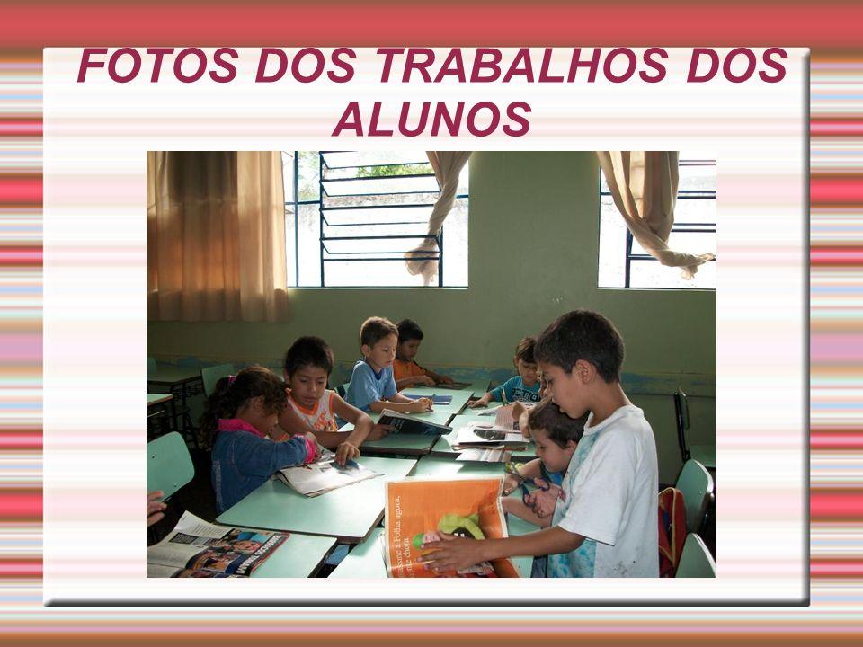 FOTOS DOS TRABALHOS DOS ALUNOS