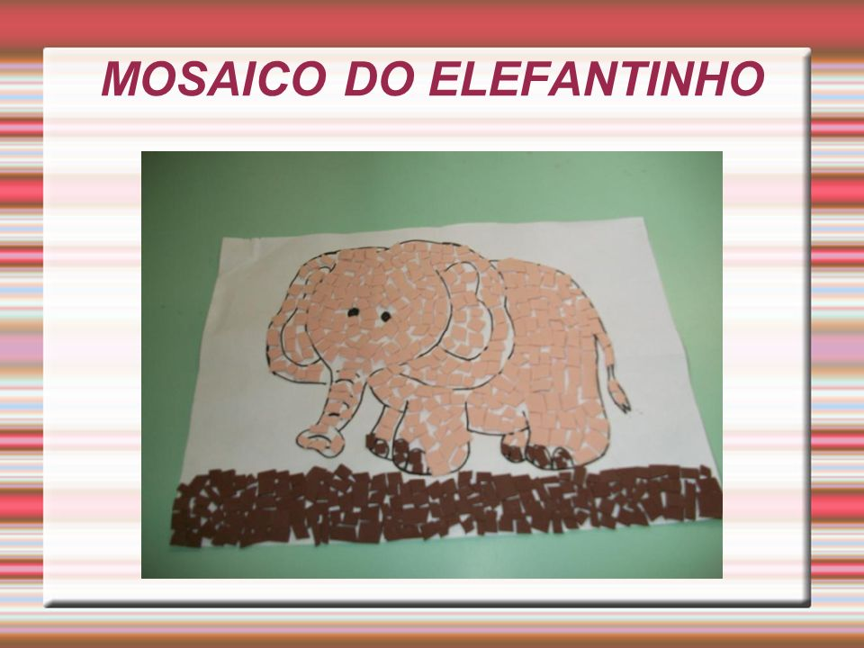 MOSAICO DO ELEFANTINHO