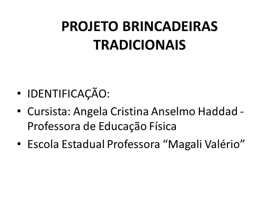 PROJETO BRINCADEIRAS TRADICIONAIS