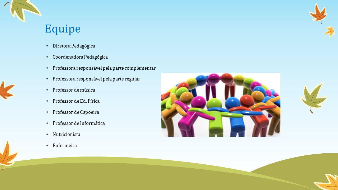 Equipe Diretora Pedagógica Coordenadora Pedagógica