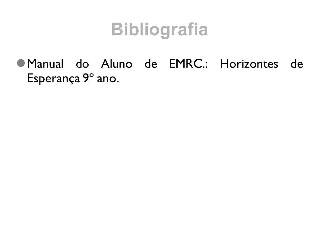 Bibliografia Manual do Aluno de EMRC.: Horizontes de Esperança 9º ano.