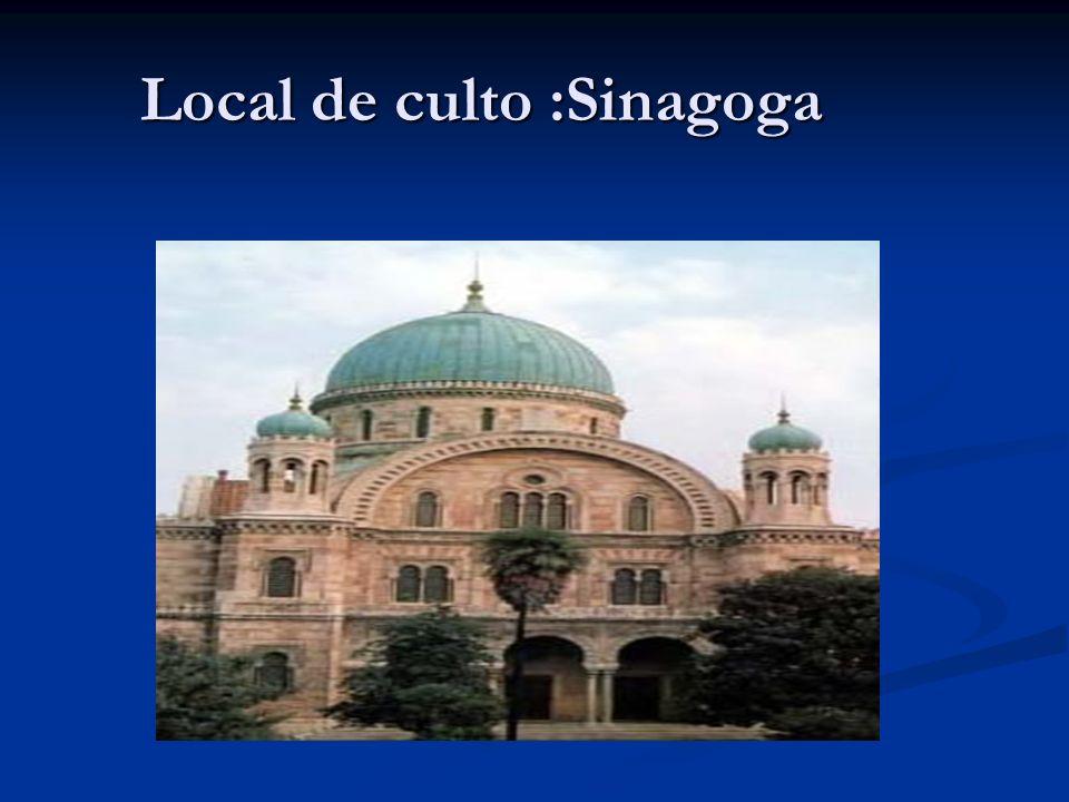 Local de culto :Sinagoga