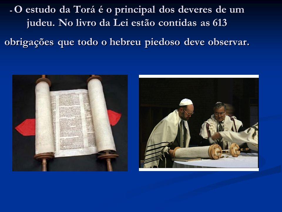 - O estudo da Torá é o principal dos deveres de um judeu