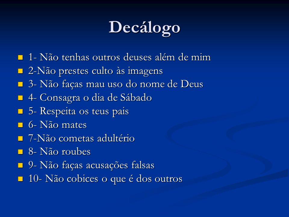 Decálogo 1- Não tenhas outros deuses além de mim