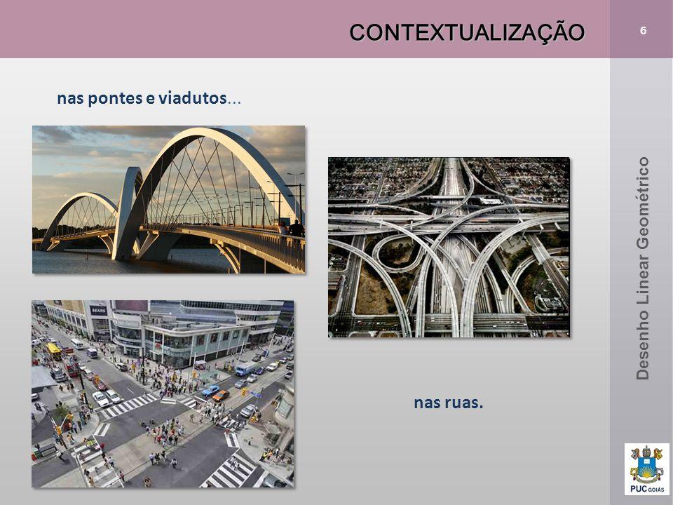 CONTEXTUALIZAÇÃO nas pontes e viadutos... nas ruas.