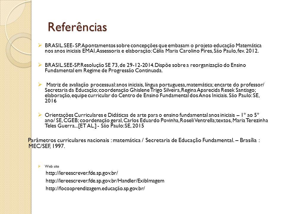 BRASIL. SEE- SP. Apontamentos sobre concepções que embasam o projeto educação Matemática nos anos iniciais EMAI. Assessoria e elaboração: Célia Maria Carolino Pires, São Paulo, fev. 2012.