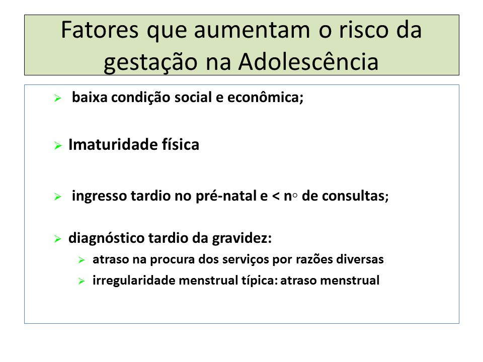 Fatores que aumentam o risco da gestação na Adolescência