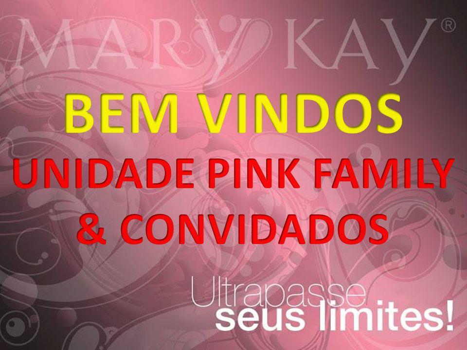 BEM VINDOS UNIDADE PINK FAMILY & CONVIDADOS