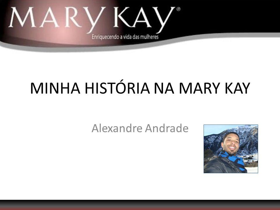 MINHA HISTÓRIA NA MARY KAY