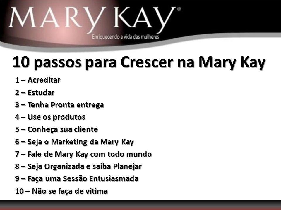 10 passos para Crescer na Mary Kay