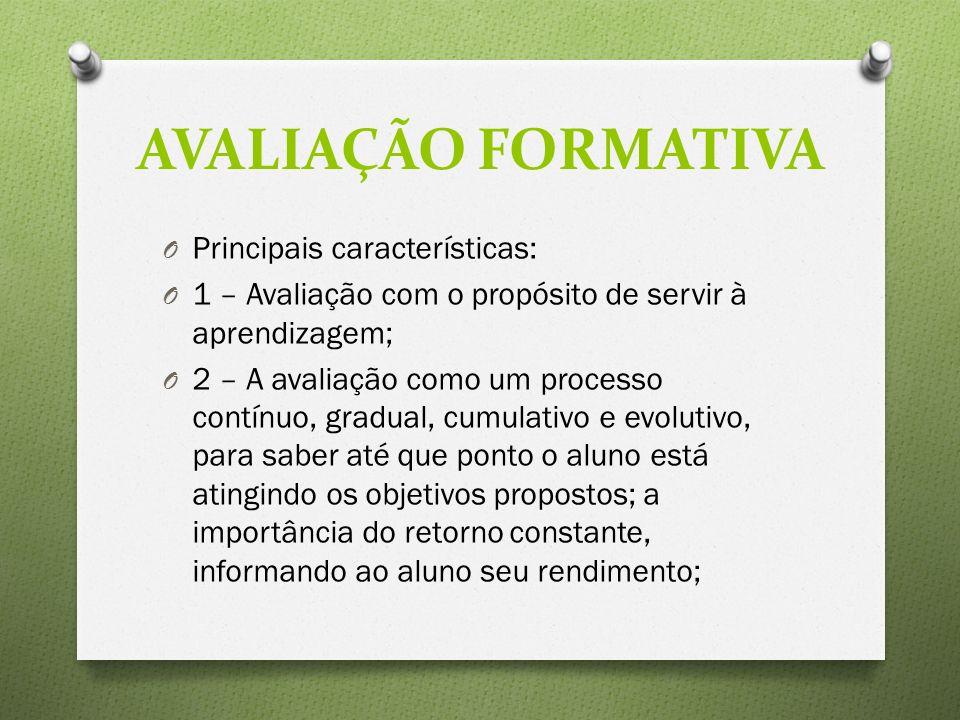 AVALIAÇÃO FORMATIVA Principais características: