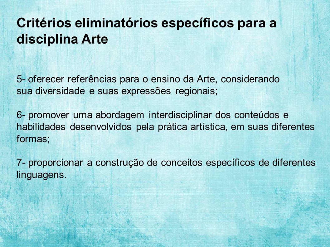 Critérios eliminatórios específicos para a disciplina Arte