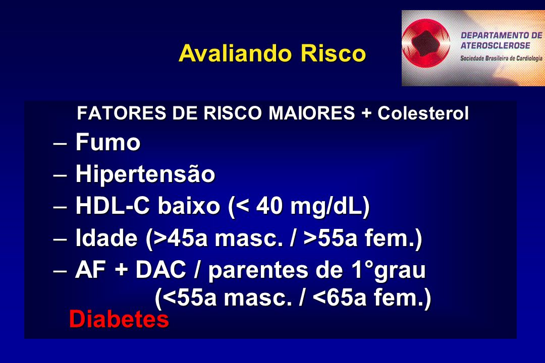 FATORES DE RISCO MAIORES + Colesterol