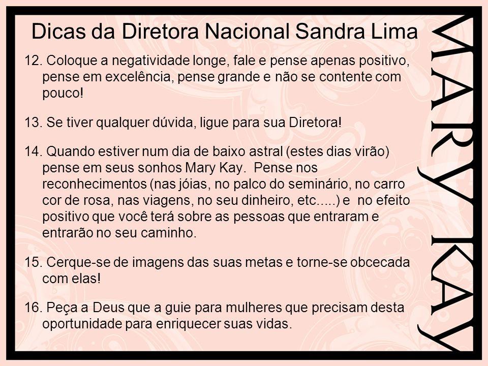 Dicas da Diretora Nacional Sandra Lima