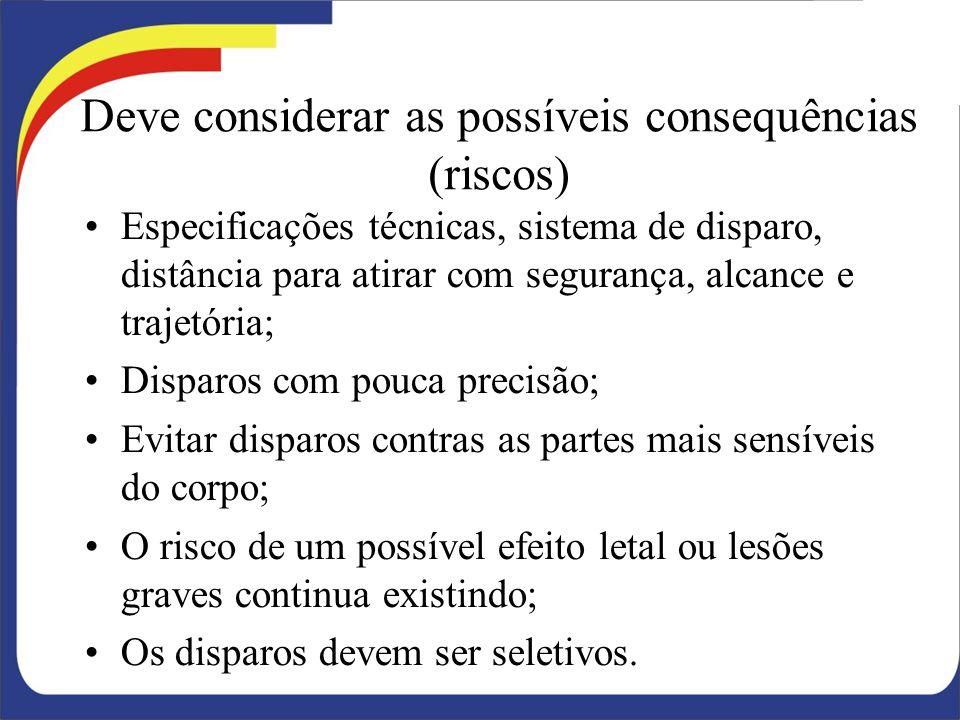 Deve considerar as possíveis consequências (riscos)