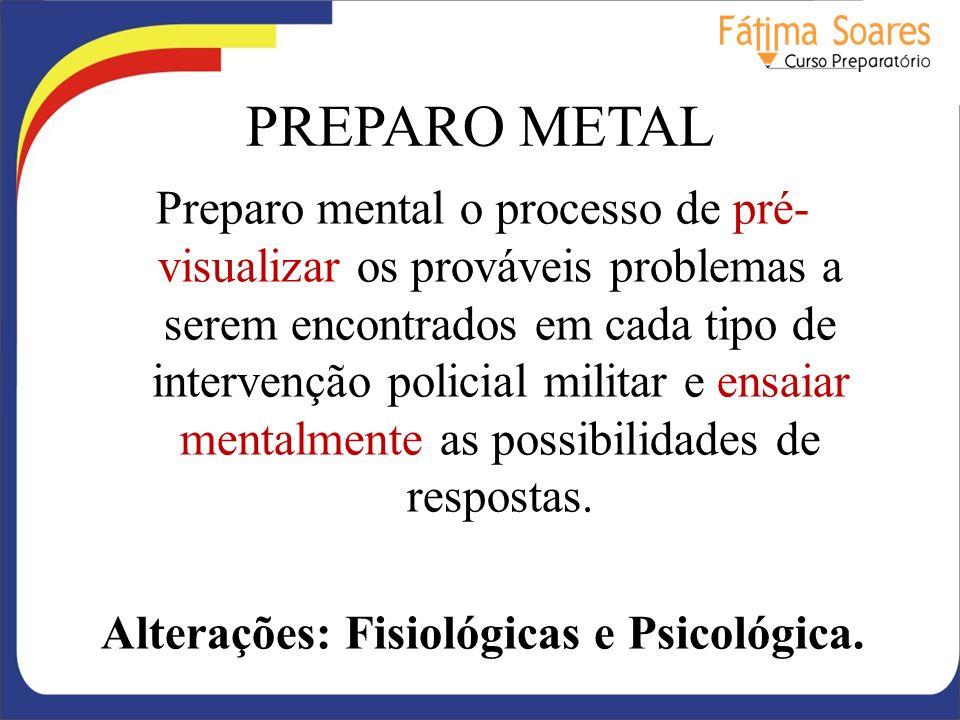 Alterações: Fisiológicas e Psicológica.
