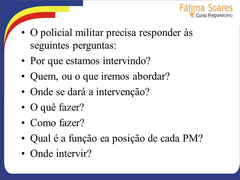 O policial militar precisa responder às seguintes perguntas: