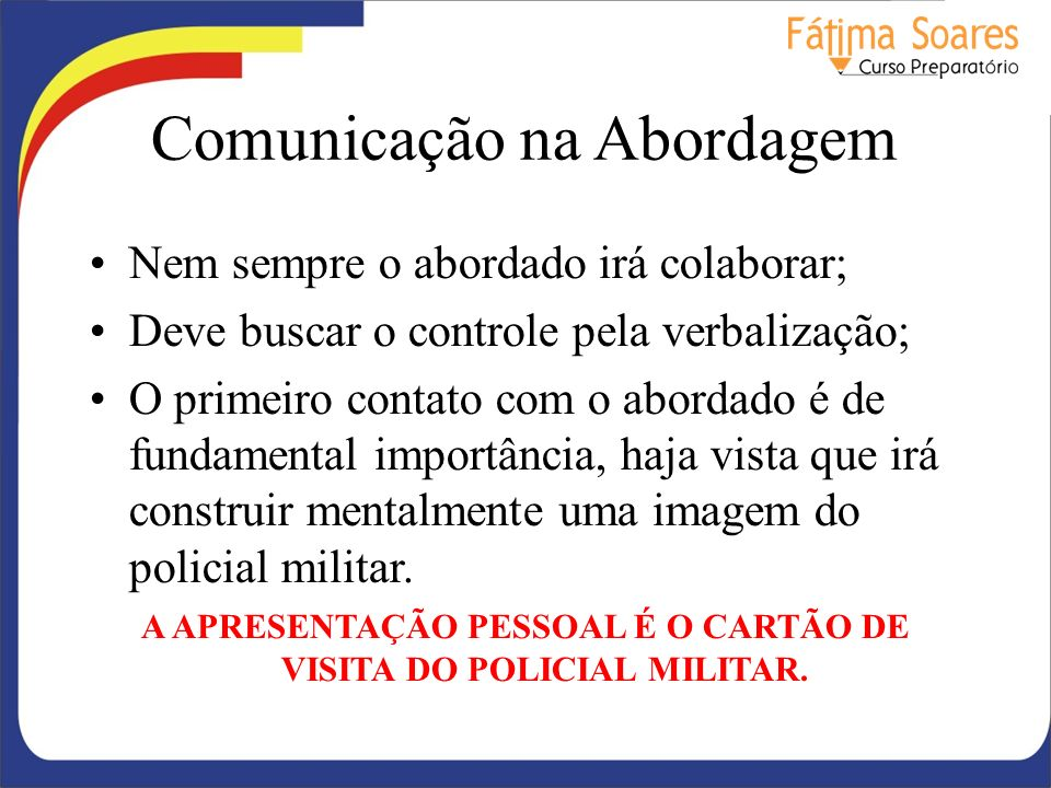 A APRESENTAÇÃO PESSOAL É O CARTÃO DE VISITA DO POLICIAL MILITAR.
