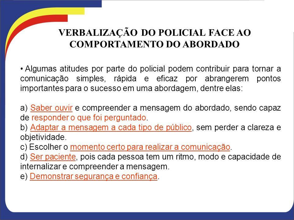 VERBALIZAÇÃO DO POLICIAL FACE AO COMPORTAMENTO DO ABORDADO