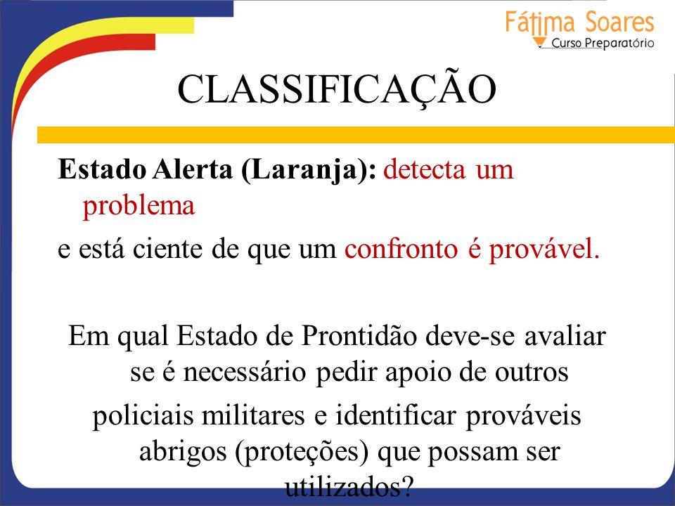 CLASSIFICAÇÃO Estado Alerta (Laranja): detecta um problema
