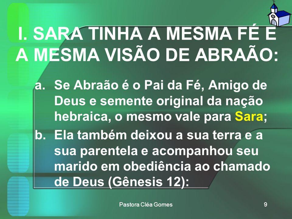 I. SARA TINHA A MESMA FÉ E A MESMA VISÃO DE ABRAÃO: