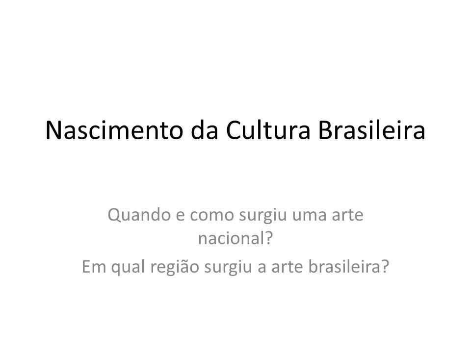 Nascimento da Cultura Brasileira