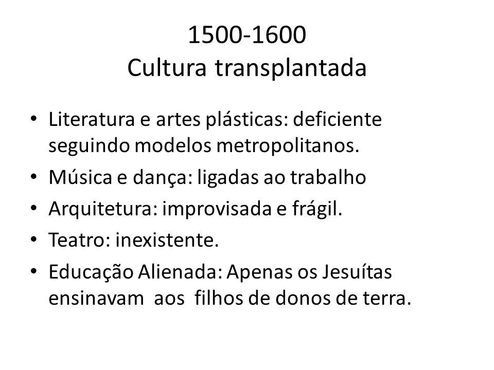 1500-1600 Cultura transplantada