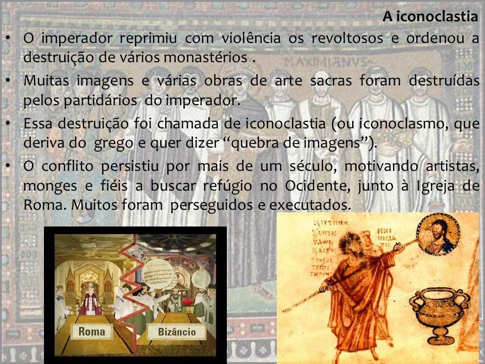 A iconoclastia O imperador reprimiu com violência os revoltosos e ordenou a destruição de vários monastérios .