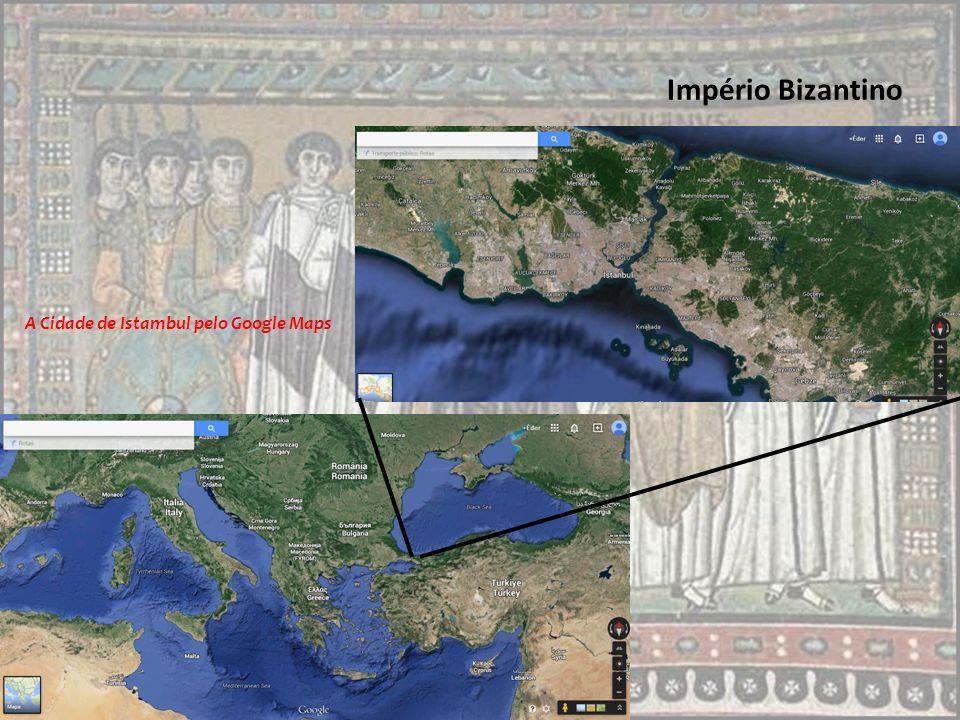 Império Bizantino A Cidade de Istambul pelo Google Maps