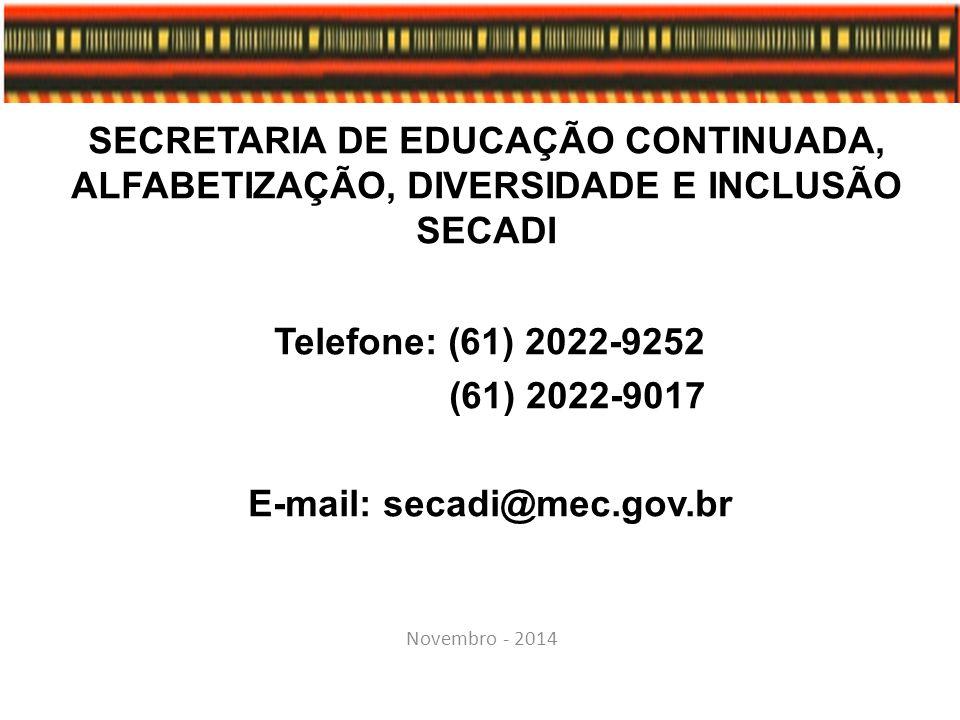 E-mail: secadi@mec.gov.br