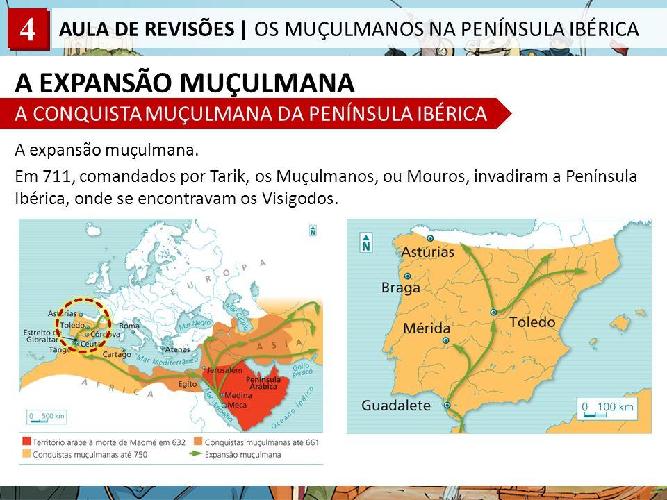 A EXPANSÃO MUÇULMANA A CONQUISTA MUÇULMANA DA PENÍNSULA IBÉRICA