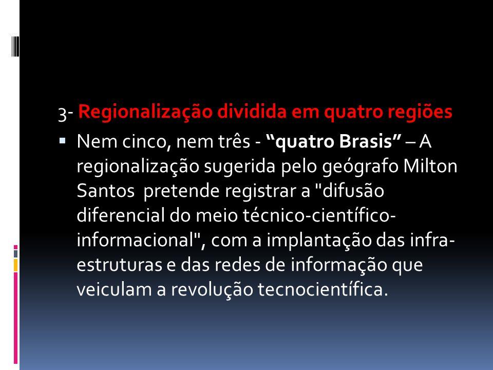 3- Regionalização dividida em quatro regiões
