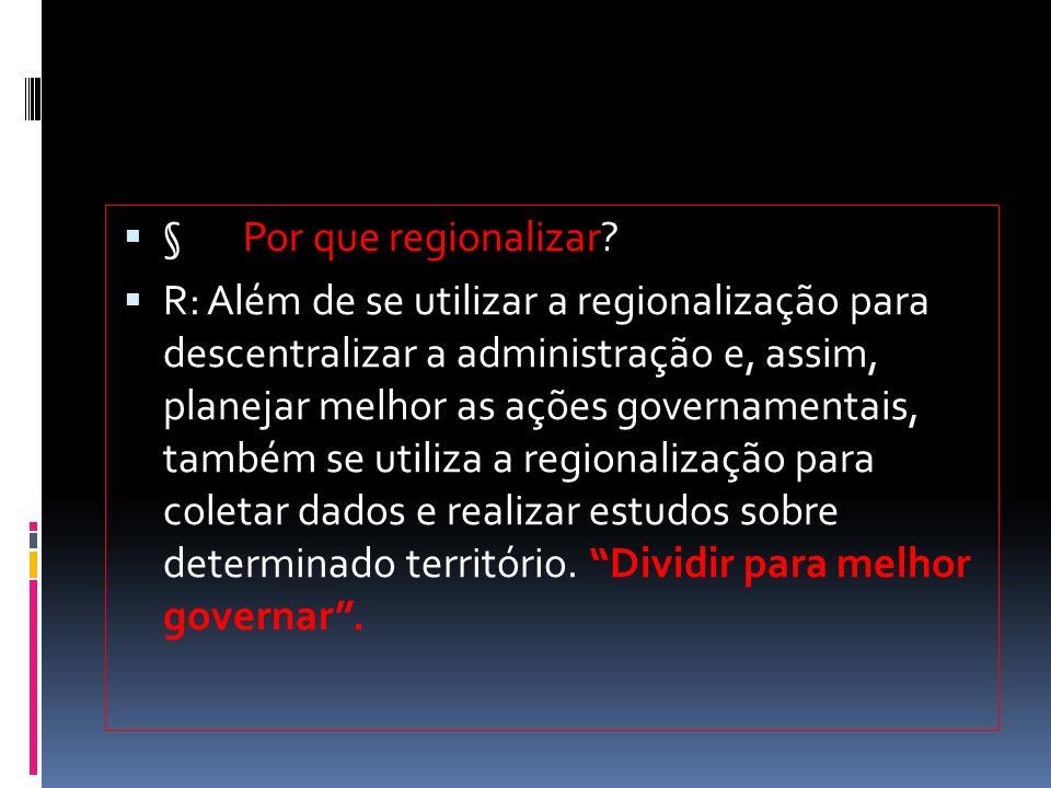 § Por que regionalizar