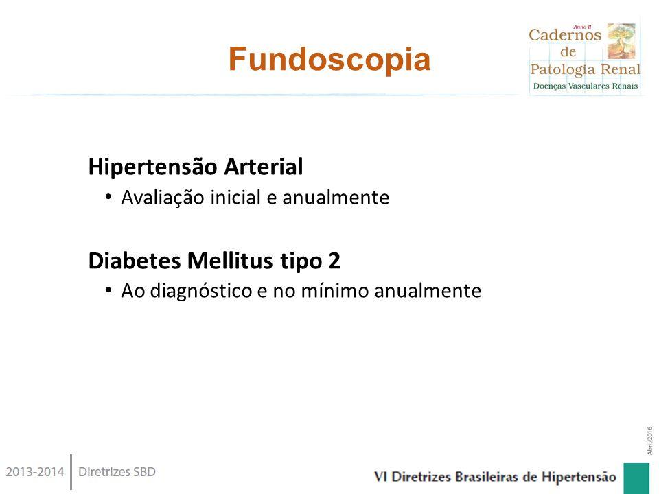 Fundoscopia Hipertensão Arterial Diabetes Mellitus tipo 2