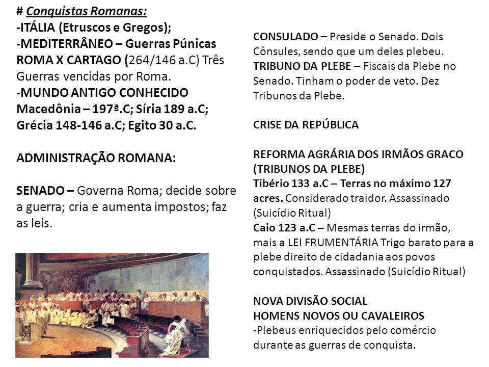 -ITÁLIA (Etruscos e Gregos); -MEDITERRÂNEO – Guerras Púnicas
