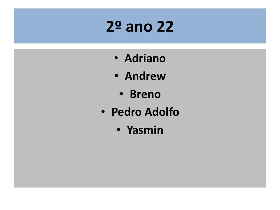 2º ano 22 Adriano Andrew Breno Pedro Adolfo Yasmin